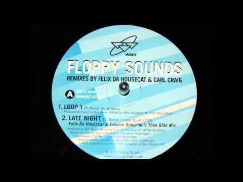 2002 FLOPPY SOUNDS LATE NIGHT FELIX DA HOUSE CAT & TOMMIE SUNSHINE'S THEE GLITZ MIX