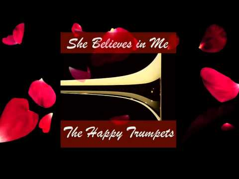 """She Believes"" - door The Happy Trumpets"