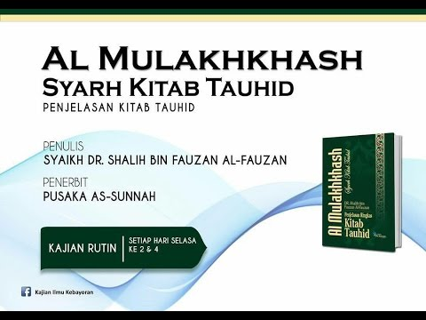 Kajian Islam : (04) Sepuluh Hak dan Sepuluh Wasiat (Kitab Al-Mulakhkhos) - Ustad Sofyan Chalid Ruray