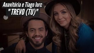Ouça Trevo Tu - MAR ABERTO Cover Anavitória e Tiago Iorc