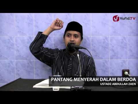 Kajian Islam Ilmiah: Pantang Menyerah Dalam Berdoa - Ustadz Abdullah Zaen, MA