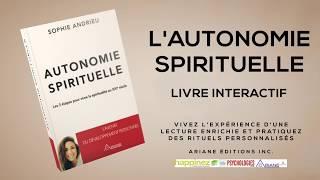 Sophie Andrieu : L' Autonomie Spirituelle© Éditions Ariane Inc.