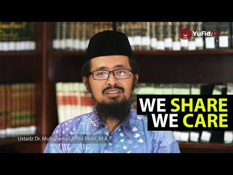 Renungan Islami: We Share, We Care - Nasehat Dalam Menyebarkan Berita - Ustadz Muhammad Arifin Badri