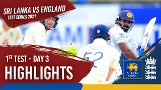 Day 3 Highlights | Sri Lanka v England 2021 | 1st Test at Galle