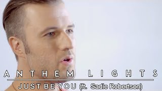 Download Lagu Just Be You | Anthem Lights feat. Sadie Robertson Gratis STAFABAND