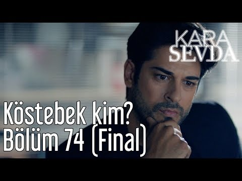Kara Sevda 74. Bölüm (Final) - Köstebek Kim?