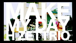 "H ZETTRIO - 新譜シングル""Make My Day""のMVを公開  thm Music info Clip"