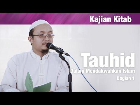 Kajian Kitab : Tauhid Dalam Mendakwahkan Islam , Bagian 1 - Ustadz Aris Munandar