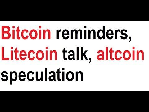 Bitcoin reminders, Litecoin talk, altcoin speculation, Steem pumpers