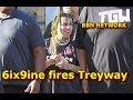 6ix9ine fires Treyway