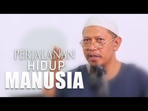 Kajian Islam: Perjalanan Hidup Manusia - Ustadz Abu Ihsan Al-Maidani, MA.