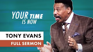 Your Time Is Now - Tony Evans Sermon