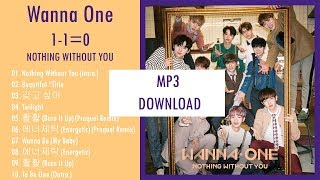[Album] Wanna One – 1-1=0 NOTHING WITHOUT YOU (MP3 DOWNLOAD)
