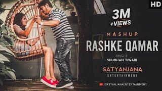 Rashk E Qamar Mashup By Shubham Tiwari
