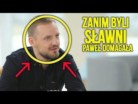 Zanim Byli Sławni | Paweł Domagała