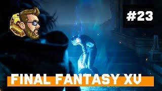 itmeJP Plays: Final Fantasy XV - PC Edition pt. 23