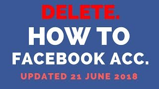 How To Delete Facebook Account Permanent 2018