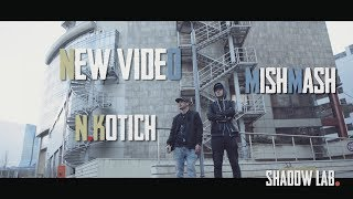 MishMash x N.Kotich - 1 Minute (Official Video)