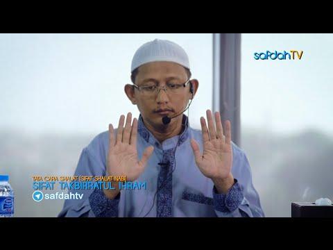 Tata Cara & Sifat Shalat Nabi: Takbirratul Ihram - Ustadz Badru Salam, Lc