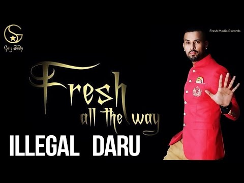 Garry Sandhu | Illegal Daru | Latest Punjabi Songs 2014