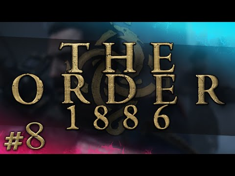 The Order: 1886 #8 - Rebels