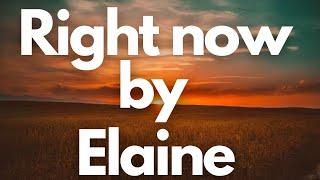 Download Elaine - Right now (Lyrics) Mp3/Mp4