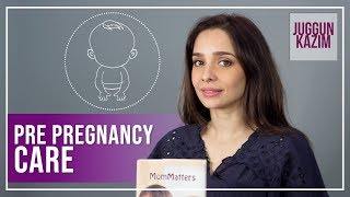 How to Prepare Your Body for Conception | Pre Pregnancy Health | Juggun Kazim | MomMatters