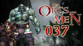 Let's Play Of Orcs And Men #037 - Eine Reise ins Innere [deutsch] [720p]