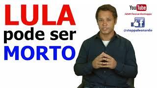 Lula pode ser morto (11/04/2018) -P430