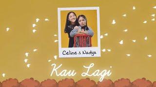 Download lagu Celine & Nadya - Kau Lagi [ Lyric Video]