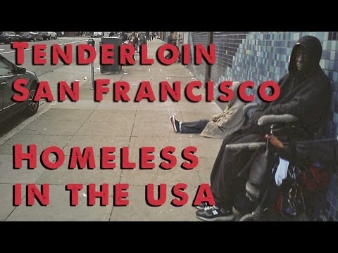 Tenderloin, San Francisco : Homeless in ...