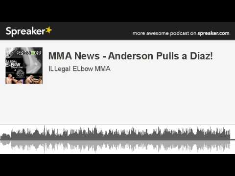 MMA News  Anderson Pulls a Diaz made with Spreaker