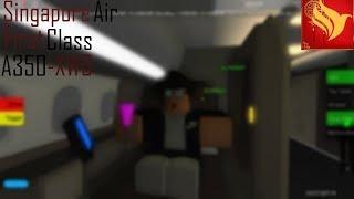 ROBLOX   Singapore Air   A350-XWB   First Class