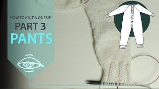 How to knit a onesie part 3 - the pants