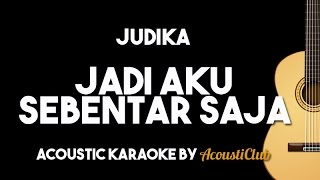 Judika - Jadi Aku Sebentar Saja Acoustic Guitar Karaoke Backing Track