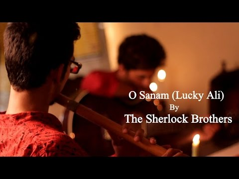 O Sanam (Lucky Ali)- The Sherlock Brothers Ft. Rik Chatterjee...