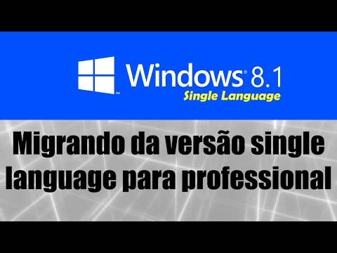 Windows 8.1 Single Language - Migrando da versão single language para professional