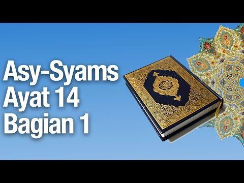 Kajian Tafsir Al Quran Surat Asy-Syams #15: Ayat 14 Bagian 1 - Ustadz Abdullah Zaen, MA