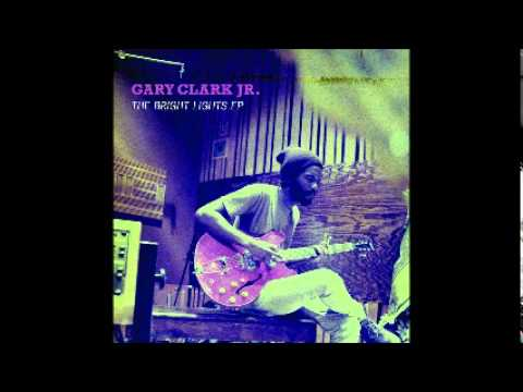 Gary Clark Jr - Things Are Changin