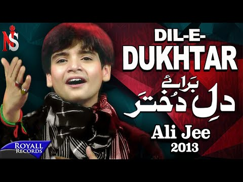 Ali Jee - Dil E Dukhtar (2013)       video