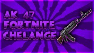TYLKO AK-47|FORTNITE|CHELLANGE