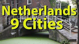Netherlands: Haarlem, Alkmaar, Leiden, The Hague, Delft, Rotterdam, Utrecht, Gouda, Maastricht