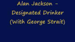 Watch Alan Jackson Designated Drinker alan Jackson With George Strait video