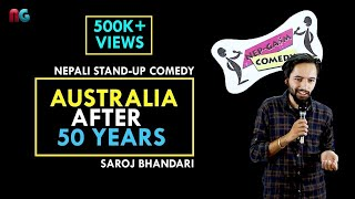 Australia after 50 years | Nepali Stand-up Comedy | Saroj Bhandari | Nep-Gasm Comedy