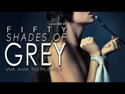 FIFTY SHADES OF GREY - WE AIM TO PLEASE (FAN FILM 2012)