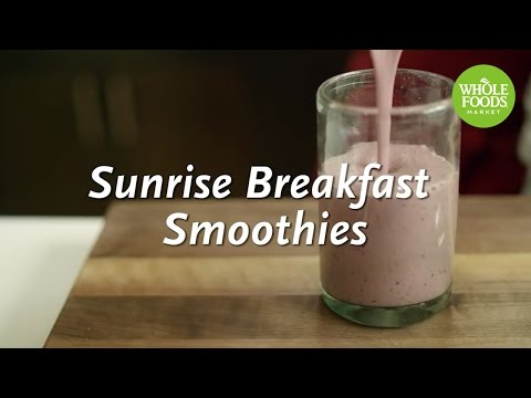 Sunrise Breakfast Smoothies | Homemade Healthy | Whole Foods Market