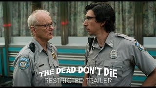 "THE DEAD DON'T DIE - ""Kill The Head"" Restricted Trailer - In Theaters June 14th"