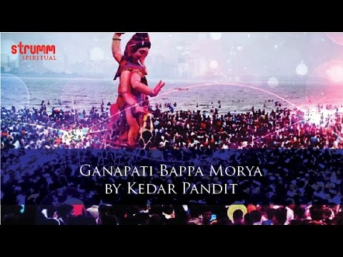 Ganapati Bappa Morya By Kedar Pandit video