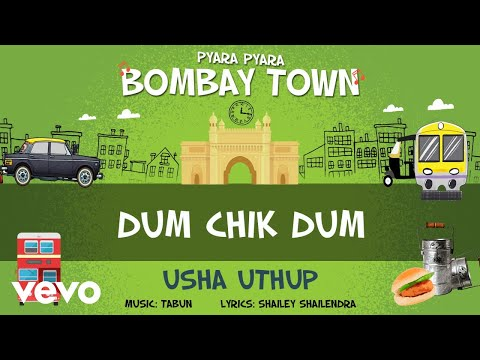 Dum Chik Dum - Official Full Song | Pyara Pyara Bombay Town | Usha Uthup