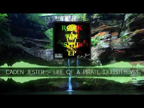Caden Jester - Life of a Pirate (Dubstep VIP)